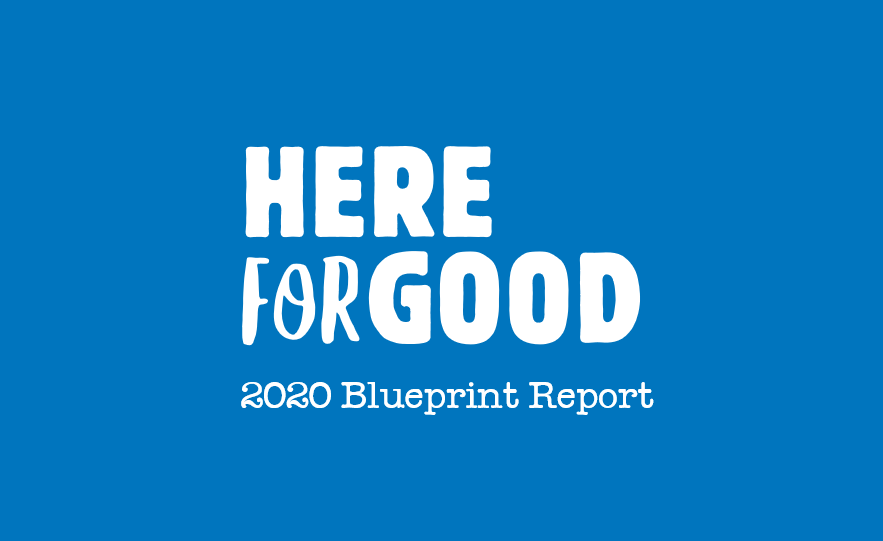Here for Good: Introducing our 2020 Blueprint Report